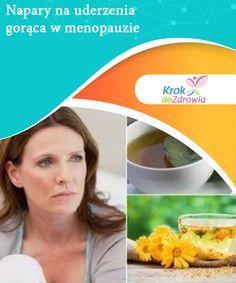 Uderzenia gorąca w czasie menopauzy: możesz je złagodzić pijąc te napary Jednym z najbardziej uciążliwych objawów menopauzy są uderzenia gorąca. Są szczególnie intensywne w nocy, ale istnieją naturalnym metody, aby je złagodzić.