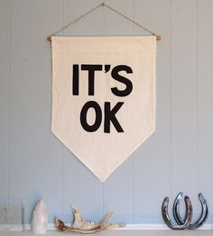IT'S OK Banner (unbleached cotton, 22 inches long, 16 inch pine dowel)