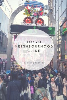 A guide to Tokyo's best neighbourhoods, from where to find vintage shops and cafes to the best markets and arcades.   More at: http://peekingduck.co