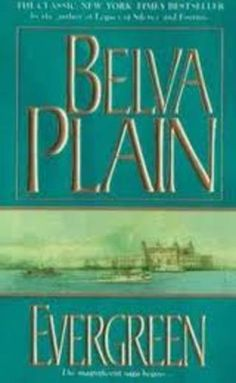 EVERGREEN by Belva Plain- Love this author!