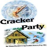 Cracker Party-ApresSki (TAmaTto 2014 Dance-Pop Mix) by TA maTto 2013 on SoundCloud