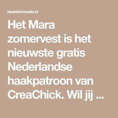 Het Mara zomervest is het nieuwste gratis Nederlandse haakpatroon van CreaChick. Wil jij dit mooie vest ook haken? Lees dan snel verder over het patroon.