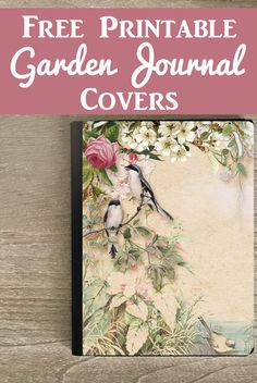 Beautiful Free Printable Journal Covers with Garden Theme! - The Graphics Fairy