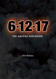 Availability: : the Halifax explosion / John Boileau. Halifax Explosion, The Mont, Steamers, Nonfiction, Shelter, December, People, Mont Blanc, Folk