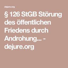 § 126 StGB Störung des öffentlichen Friedens durch Androhung... - dejure.org
