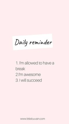Daily reminder, i'm allowed to have a break, I'm awesome and I will succeed is part of Positive quotes - Reminder Quotes, Self Reminder, Daily Reminder, Words Quotes, Quotes Quotes, Sayings, Best Motivational Quotes, Funny Quotes, Inspirational Quotes