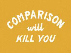 Comparison will kill you by Winston Scully