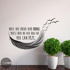 Until You Spread Your Wings You'll Have No Idea por WallSpiceDecals