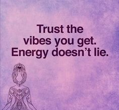 #vibes Always trust your instincts