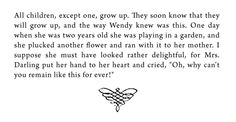 from Peter Pan (also known as the Boy Who Wouldn't Grow Up or Peter and Wendy) by James Matthew Barrie