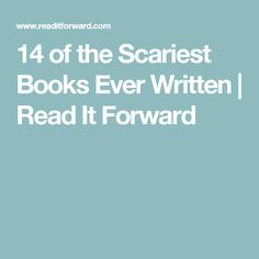 14 of the Scariest Books Ever Written | Read It Forward