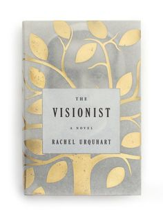 The Visionist by Rachel Urquhart. Design: Keith Hayes.Loved this book! love this design