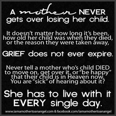 <3 Almost 26 years later....and no, you never fully 'get over it'. My Baby was MY CHILD...not an object lost...but a life lost. :`(