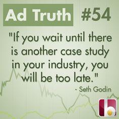 Truth. We love Seth Godin!
