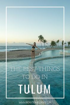 Looking for the best things to do in Tulum, Mexico for your next holiday? This post covers the best places to go, guide to the cenotes, beaches, jungles and restaurants, plus tips on getting around and where to stay! #Tulum #Mexico