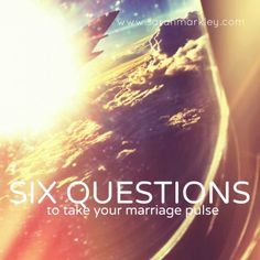 For your marriage !  6 great questions to ask each other periodically ...