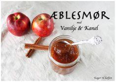 Æblesmør med vanilje og kanel Vanilje, Nutella, Brunch, Goodies, Food And Drink, Snacks, Baking, Vegetables, Food Ideas