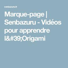 Marque-page   Senbazuru - Vidéos pour apprendre l'Origami