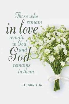 The Bulletin reads: Those who remain in love remain in God and God remains in them. ~ 1 John 4:16 A beautiful bouquet of delicate white flowers simply bundled with a white bow compliment the scripture                                                                                                                                                      More