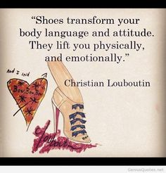Shoes transform your body language and attitude women quotes