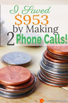 Just two phone calls to condense my cell phone plan and switch internet providers resulted in a savings of $953 over a year!!