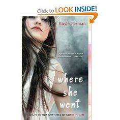 Where She Went-sequel to If I Stay.  A little bit more adult language (in both books) than what i would usually read, but not hard to ignore and doesn't hinder the story.