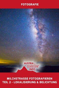 Milchstraße fotografieren. In diesem Teil geht es um das Lokalisieren der Milchstraße und warum es nervt, dass sich die Erde dreht.