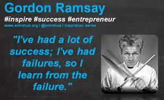 """""""I've had a lot of success; I've had failures, so I learn from the failure."""" #gordonramsay for more #news and #insights for #smallbusiness #startups and #entrepreneurs come visit us @ www.entrehub.org - its free to subscribe! remember to #like and #share our posts with your friends and networks!"""