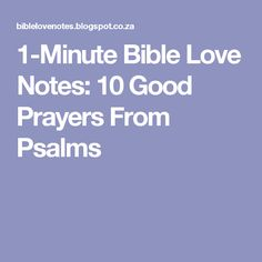1-Minute Bible Love Notes: 10 Good Prayers From Psalms