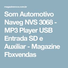 Som Automotivo Naveg NVS 3068 - MP3 Player USB Entrada SD e Auxiliar - Magazine Fbxvendas