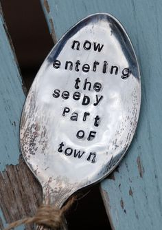 Now Entering The Seedy Part of Town vintage Hand stamped Spoon Garden Marker Plant Markers, Garden Markers, Stamped Spoons, Hand Stamped, Garden Crafts, Garden Projects, Kid Projects, My Secret Garden, Organic Gardening