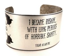 Edgar Allan Poe Quote Cuff literary jewellery Poe I'LL NEVER ASK FOR ANYTHING ELSE EVER AGAIN I SWEAR!!!
