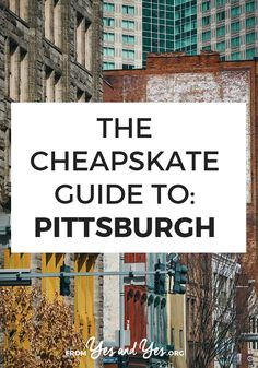 The Cheapskate Guide To: Pittsburgh - Finance tips, saving money, budgeting planner Weekend Trips, Vacation Trips, Day Trips, Vacation Ideas, Vacations, Us Travel Destinations, Cheap Places To Travel, Cheap Travel, Travel Usa