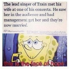 I have a face of hope, too, Spongebob. Niall Horan come find me at the next concert <3 k?