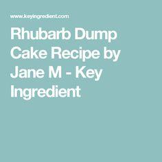 Rhubarb Dump Cake Recipe by Jane M - Key Ingredient