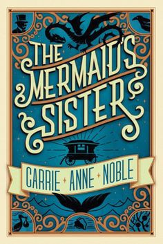 The Mermaid's Sister | Carrie Anne Noble | March 1st 2015 |  Sixteen-year-old Clara lives with her sister, Maren, and guardian Auntie. By day, they gather herbs for Auntie's healing potions. By night, Auntie spins tales of faraway lands and wicked fairies. Clara's favorite story tells of three orphan infants—Clara, who was brought to Auntie by a stork; Maren, who arrived in a seashell; and their best friend, O'Neill, who was found beneath an apple tree. #YA #2015