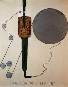 By Francis Picabia, 1 9 1 6, Prenez garde à la peinture (Beware of painting). ©Corbis