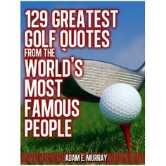 Golf Humor: 129 Greatest Golf Quotes from the World's Most Famous People Best Golf Club Sets, Best Golf Clubs, Wisdom Quotes, Life Quotes, Florida Golf, Golf Etiquette, Golf Books, Golf Cards, Golf Quotes