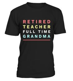 "# Retired Teacher Full Time Grandma we love nana best t-shirt .  Special Offer, not available in shops      Comes in a variety of styles and colours      Buy yours now before it is too late!      Secured payment via Visa / Mastercard / Amex / PayPal      How to place an order            Choose the model from the drop-down menu      Click on ""Buy it now""      Choose the size and the quantity      Add your delivery address and bank details      And that's it!      Tags: Retired teacher full…"