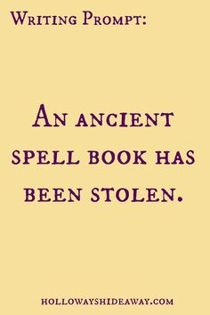 Fantasy Prompts-August 2016-An ancient spell book has been stolen.                                                                                                                                                                                 More
