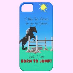 Do you feel like you are forced to go to school, but you were born to jump your horse? Then this is the perfect horse cell phone case to let everyone know how you feel. You can also customize this case too. Change the text, font, color of the case or size of design. Just click on Customize it! Have fun with it!