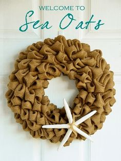 A Pacific Beach Cottage -Just Read the Signs! I love this burlap wreath. I will try to make it during my break.