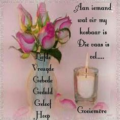 Morning Blessings, Good Morning Wishes, Goeie Nag, Goeie More, Afrikaans Quotes, Candle Holders, Blessed, Inspirational Quotes, Candles