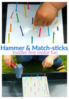 Toddler Fine Motor Skills: Hammer and Matchsticks - The Imagination Tree Two Years Old Activities, Fine Motor Activities For Kids, Motor Skills Activities, Infant Activities, Fine Motor Skills, Preschool Activities, Family Activities, Preschool Learning, Toys For 1 Year Old