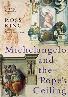 History about the Renaissance in Italy and the painting of the Sistine Chapel that reads (almost) like a novel