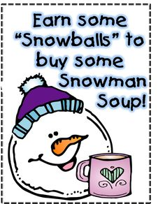 Love this Snowman Soup!  And the students collect cotton balls to EARN the different parts of their hot chocolate!  From First Grade Wow