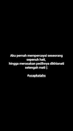 Quotes Rindu, Message Quotes, Reminder Quotes, Hurt Quotes, Tumblr Quotes, Badass Quotes, Mood Quotes, Daily Quotes, Motivational Quotes