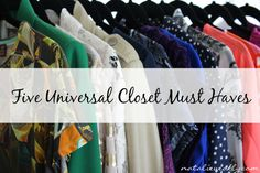 Every closet needs these things for closet emergencies! Five Universal Closet Musts   Signature Style #signaturestyle