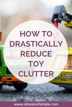 Toy clutter is a major source of frustration. Read this post to learn about 5 toys to declutter today that will reduce the stress in your home.