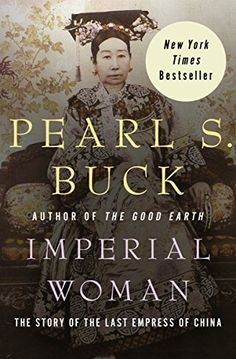 Buy Imperial Woman: The Story of the Last Empress of China by Pearl S. Buck and Read this Book on Kobo's Free Apps. Discover Kobo's Vast Collection of Ebooks and Audiobooks Today - Over 4 Million Titles! Literary Fiction, Historical Fiction, Books To Read, My Books, Reading Rainbow, Great Books, That Way, Audio Books, Author